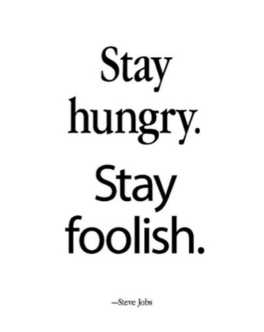 Steve Jobs Stay Hungry Quote