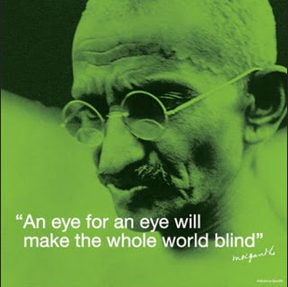 Gandhi Quote - An Eye for an Eye Will Make the Whole World Blind