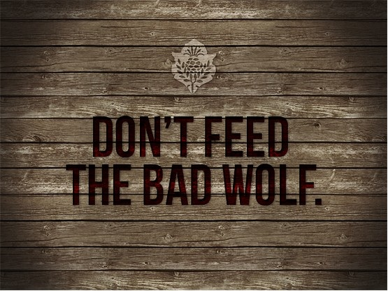 don't feed the bad wolf