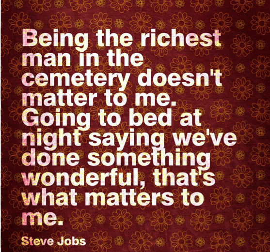 Steve Jobs Rich Quote