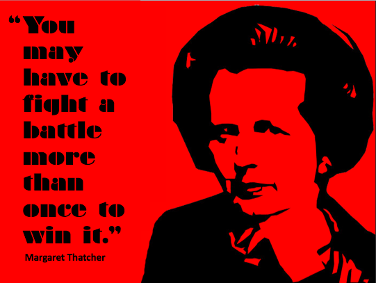 Margaret Thatcher Fight Battle Quote