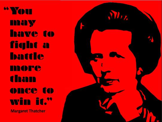 Margaret Thatcher Fight Battle Quote