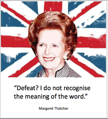 Margaret Thatcher Defeat Quote