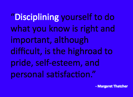 Margaret Thatcher Discipline Quote