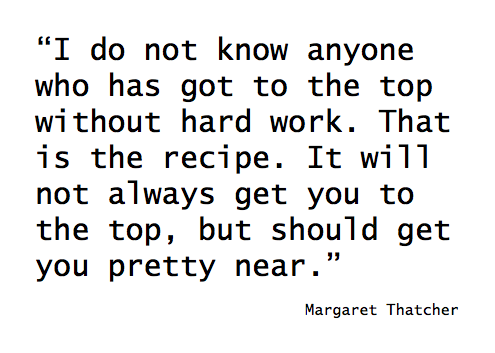 Margaret Thatcher Hard Work Quote