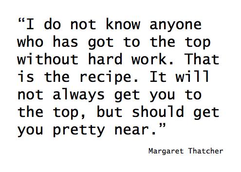 Margaret Thatcher Hard Work Quote