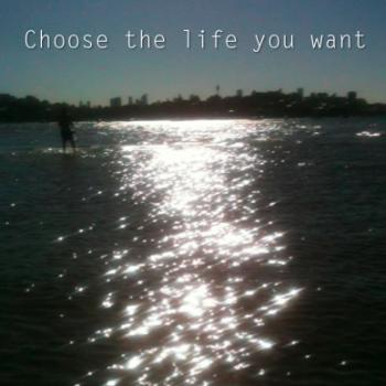 choose-life-u-want