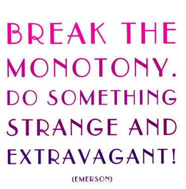 Monotony Quote