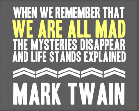 Mark Twain Mad Quote