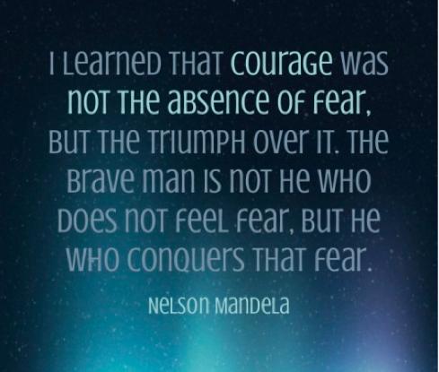 Delightful Mandela Quote. Courage