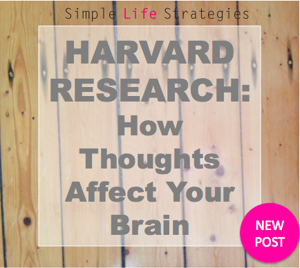 Harvard Research – How Thoughts Affect Your Brain