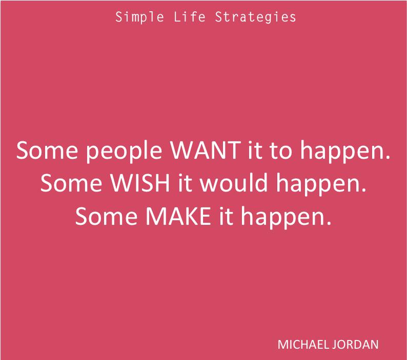 Michael Jordan Quote - make it happen
