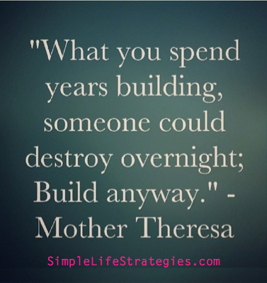 Build Anyway Mother Theresa Quote