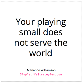 Marianne Williamson Quote - playing small