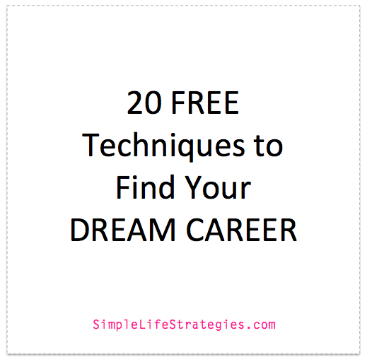 20 Free Techniques to Find Your Dream Career