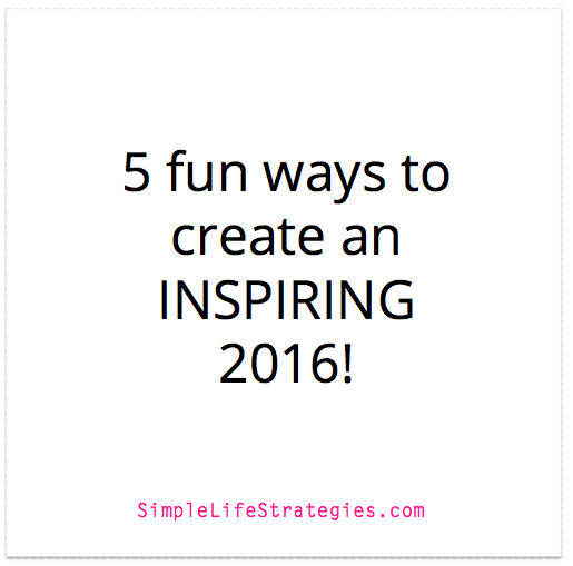 5 Fun Ways to Create an INSPIRING 2016!